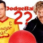 dodgeball-sequel
