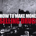 ome fare soldi vendendo droga