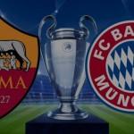 Roma vs Bayern Monaco