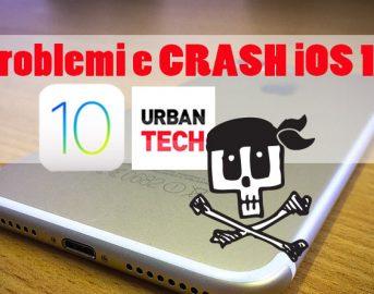 Aggiornamento iOS 10, problema crash segnalato su iPhone 7, 7 Plus, iPhone 6 e iPhone 5: un bug manda in tilt il s.o.