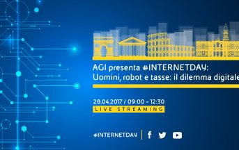 "Internet Day 2017: la diretta web dell'evento ""Uomini, Robot e Tasse: il dilemma digitale"""