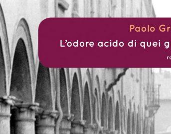 L'odore acido di quei giorni recensione: 1977-2017, 40 anni dalla Bologna Rossa in un noir di Paolo Grugni