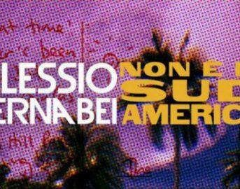 Alessio Bernabei Non è il Sudamerica Testo, Audio e Video del nuovo singolo dell'ex Dear Jack
