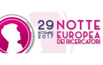Notte europea dei ricercatori 2017: torna l'evento dedicato alla ricerca scientifica più importante d'Europa