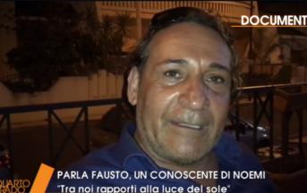 Omicidio Noemi news: il ruolo dell'amico Fausto al centro dell'inchiesta, ecco perché